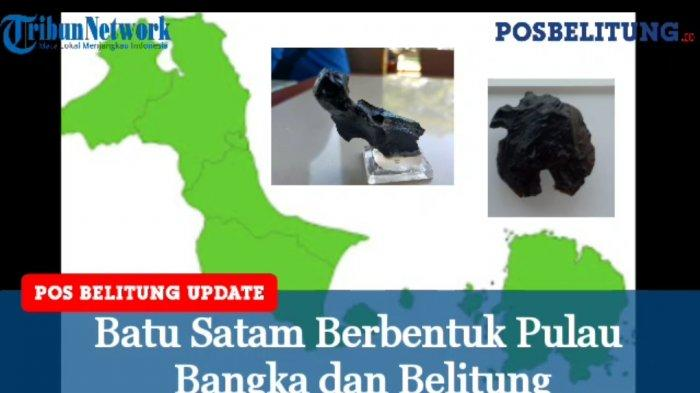 Video - Batu Satam Unik, Bentuknya Mirip Pulau Belitung dan Bangka