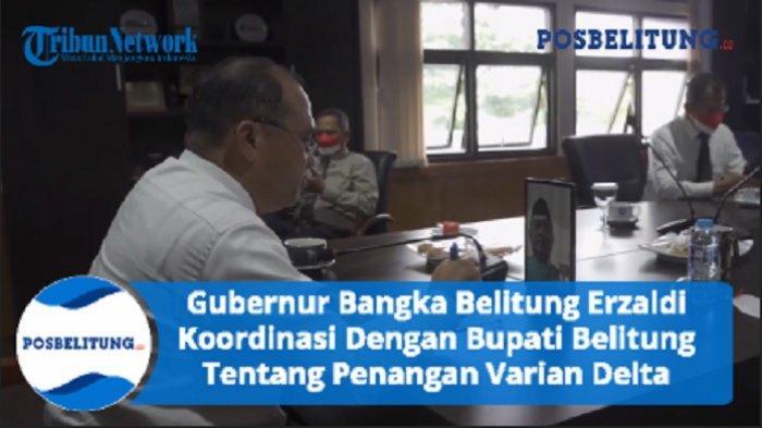 Gubernur Bangka Belitung Erzaldi Koordinasi Dengan Bupati Belitung Tentang Penangan Varian Delta
