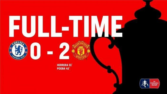 Hasil Akhir Chelsea Vs Manchester United Piala FA, Paul Pogba Kreasikan Kemenangan The Red Devils
