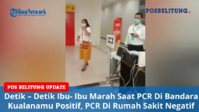 Detik-detik Calon Penumpang Marah-marah, Tes PCR di Bandara Positif padahal di RS Negatif