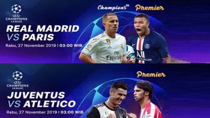 LINK Live Streaming Real Madrid vs PSG, Juventus vs Atletico Tayang di SCTV, Pukul 03.00 Wib di Sini