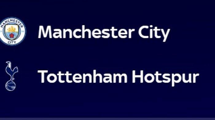 LIVE STREAMING Manchester City Vs Tottenham Hotspurs, Statistik dan Prediksi Hasil