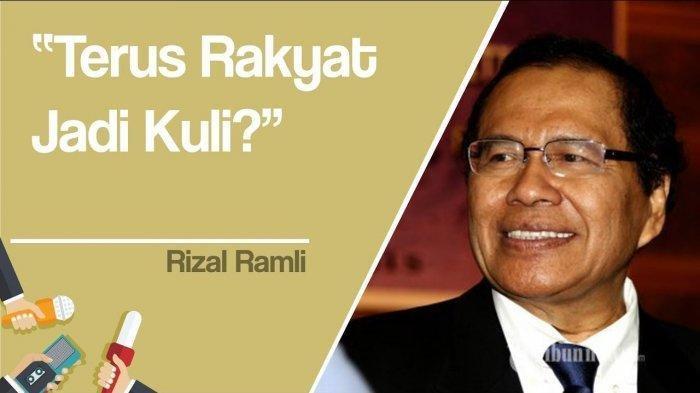 Begini Tanggapan Rizal Ramli Soal Jokowi Izinkan Asing Kuasai Saham di 54 Industri, Rakyat Jadi Kuli
