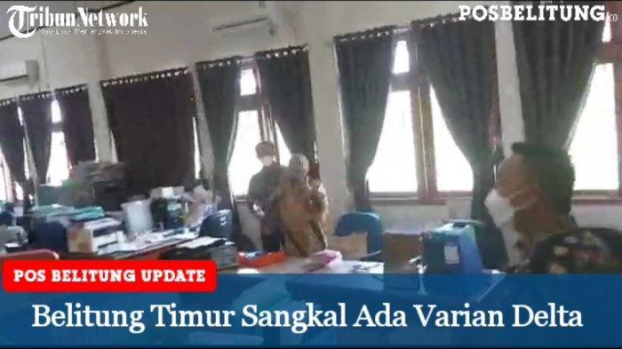 Video - Pemkab Belitung Timur Sangkal Ada Varian Delta