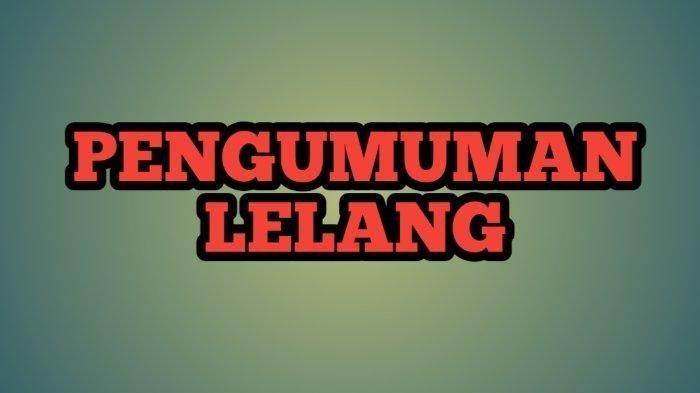 Pengumuman Lelang Ulang Eksekusi Hak Tanggungan Atas Nama CV Widodo