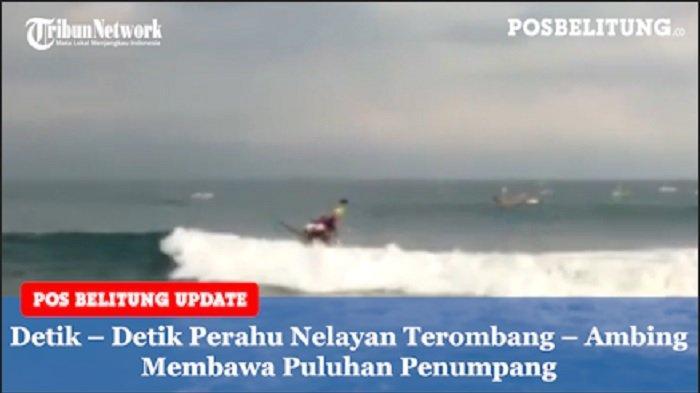 Detik-detik Perahu Angkut Puluhan Pemancing, Terombang-ambing lalu Terbalik