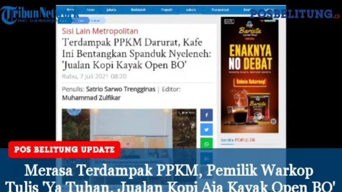 Video - Merasa Terdampak PPKM, Pemilik Warkop Bikin Spanduk: Ya Tuhan, Jualan Kopi Aja Kayak Open BO