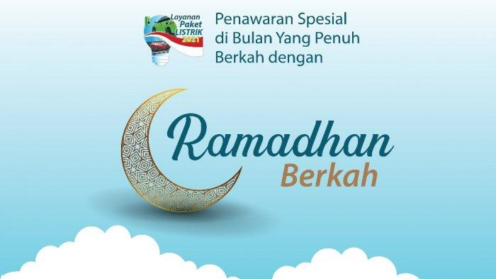 Permudah Pelanggan Tambah Daya, PLN Hadirkan Paket Ramadan Peduli dan Ramadan Berkah