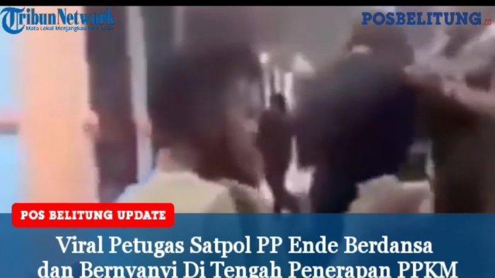 Video Viral - Di Tengah Penerapan PPKM, Petugas Satpol PP Ende Berdansa dan Bernyanyi