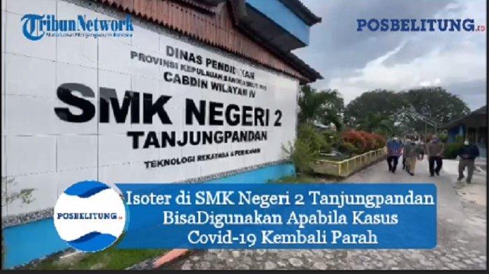 Isoter di SMK Negeri 2 Tanjungpandan Bisa Digunakan Jika Kasus Covid-19 Kembali Tinggi