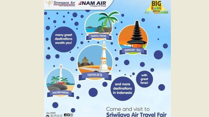 Sriwijaya Air Group Gelar Pesta Hrga Tiket Murah, Datangi Acara Sriwijaya Air Travel Fair