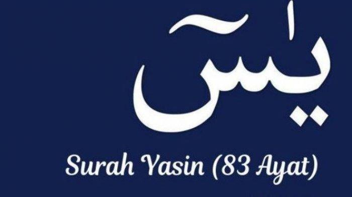 Surat Yasin Lengkap 83 Ayat Tulisan Arab dan Latin