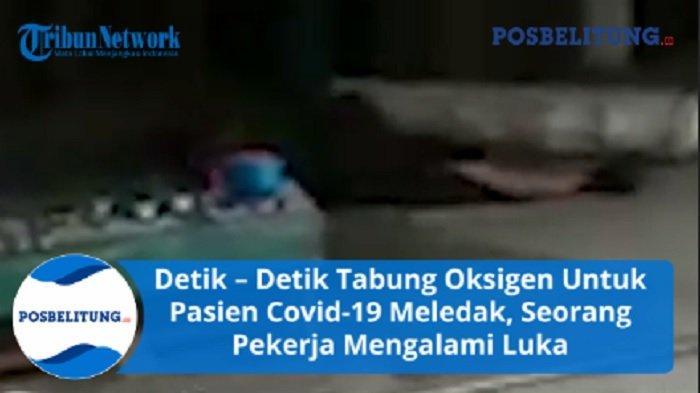 Detik-detik Tabung Oksigen untuk Pasien Isoman Meledak saat Isi Ulang, Seorang Pekerja Terluka