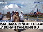 20210503-kerjasama-penggelolaan-pelabuhan-tanjung-ru.jpg