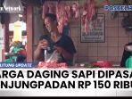 20210504-harga-daging-sapi-dipasar-tanjungpadan-rp-150-ribu.jpg
