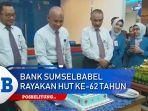 bank-sumselbabel-merayakan-hut-ke-62-tahun-hari-ini-rabu-6112019.jpg