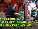 harga-daging-sapi-di-pasar-lipat-kajang-manggar-rp-150-ribu-per-kilogram.jpg