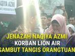 jenazah-almarhum-naqiya-azmi-19-korban-kecelakaan-jatuhnya-pesawat-lion-air.jpg