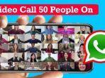 trik-terbaru-di-whatsapp-cara-video-call-50-orang-sekaligus.jpg
