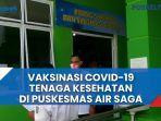 vaksinasi-covid-19-tenaga-kesehatan-di-puskesmas-air-saga.jpg