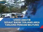 video-amatir-sesaat-badai-terjang-area-tanjungpendam-belitung.jpg