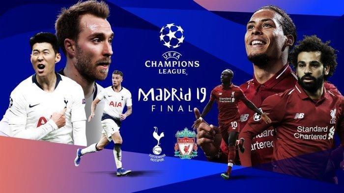 Jadwal Final Liga Champions: Tottenham Hotspur vs Liverpool, Minggu (2/6) Pukul 02.00 di RCTI