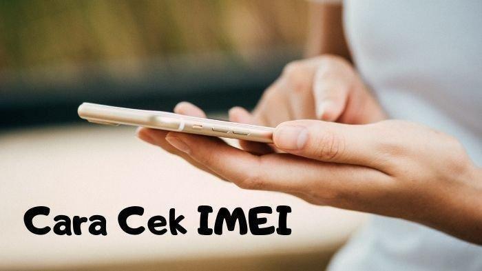 Ponsel BM Resmi Diblokir Hari Ini, Begini Cara Mengecek Nomor IMEI Ponselmu
