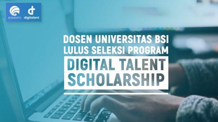 Dosen Universitas BSI Lolos Seleksi Program Digital Talent Scholarship