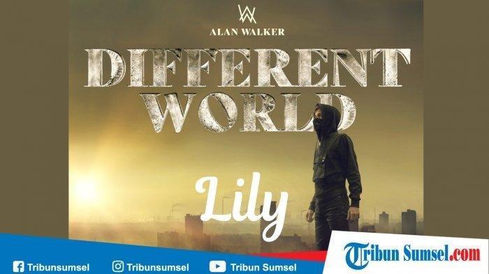 MP3 Download Lagu Lily Alan Walker Feat K-391 & Emelie Hollow, Lagu Alan Walker Lengkap dengan Lirik