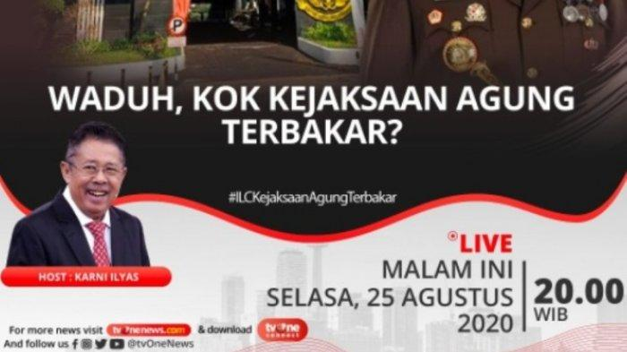 Streaming ILC Malam Ini di TvOne, Indonesia Lawyers Club Waduh, Kok Kejaksaan Agung Terbakar?