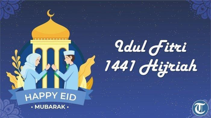 45 Ucapan Selamat Idul Fitri 1441 H, Cocok Dibagikan atau Dijadikan Status di Sosial Media
