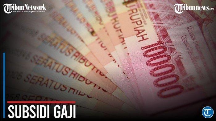 Subsidi Gaji Rp 1 Juta Akan Cair, Ini Kriteria Penerima Bagi Pekerja di Wilayah PPKM Level 3 dan 4