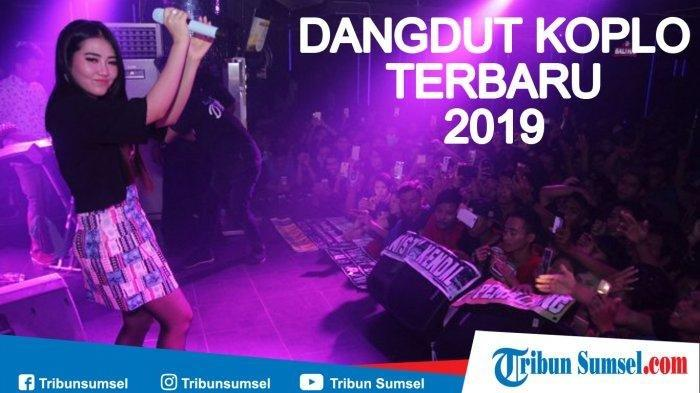 Download Lagu Dangdut Koplo 2019, Gudang Lagu MP3 Nella Kharisma - Via Vallen - Siti Badriah