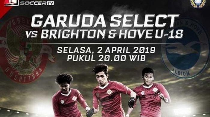 Link Live Streaming Garuda Select Vs Brighton & Hove Albion U-18 Malam Ini Pukul 20.00 WIB