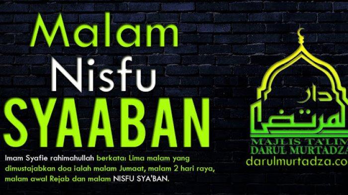 Hari Ini Nisfu Syaban, Begini Niat Solat Malam Nisfu Syaban - Kumpulan Doa di Malam Nisfu Syaban