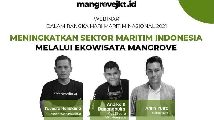 Komunitas Mangrovejakarta.id Gelar Webinar Sambut Hari Maritim Nasional, Arifin Putra Jadi Pembicara