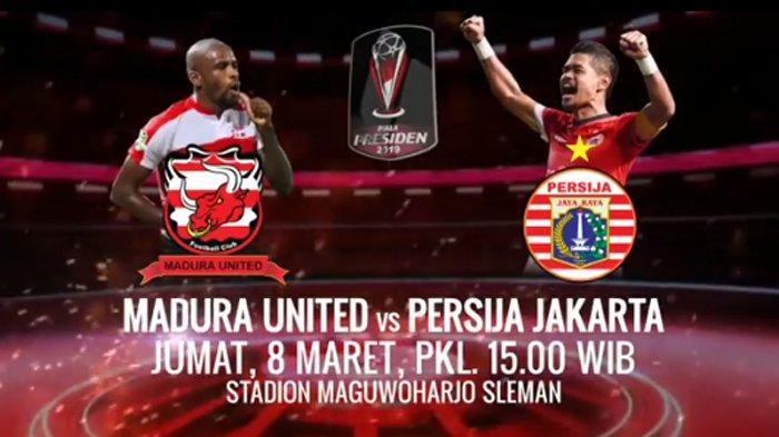 Live Streaming Madura United Vs Persija Jakarta Piala Presiden 2019 di Indosiar Kick Off 15.30 WIB