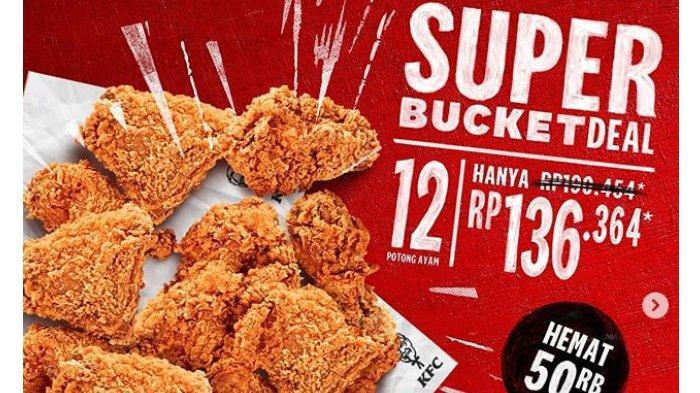 Daftar Promo Makanan Bulan Juli 2020 - Super Bucket Deal KFC Masih Berlaku, Termasuk JPops 6 Lusin