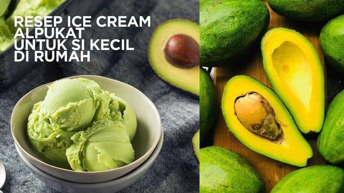Resep Es Krim Alpukat untuk Si Kecil di Rumah, Cuma Pakai Bahan Sederhana Ini, Caranya Juga Mudah !