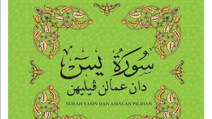 Surat Yasin 83 Ayat Bahasa Arab dan Latin dengan Artinya, Ini Keutamaan Baca Surat Yasin