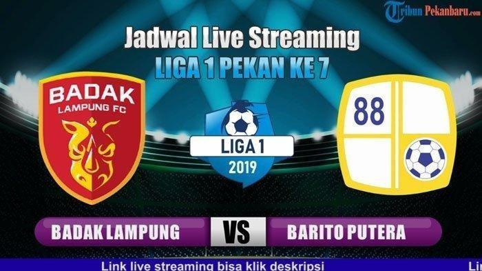 LINK LIVE STREAMING Badak Lampung FC vs Barito Putera Liga 1 2019, Sore Ini Pukul 15.30 WIB