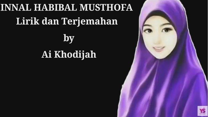 Lirik Lagu Sholawat Innal Habibal Musthofa - Ai Khodijah Lengkap Terjemahannya, Sempat Trending