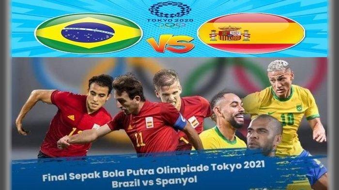 SESAAT LAGI Live Streaming Brasil vs Spanyol Final Sepak Bola Olimpiade Tokyo 2020 di TVRI dan Vidio