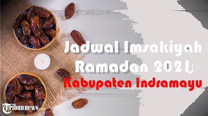 Jadwal Imsakiyah di Kabupaten Indramayu Rabu 21 April 2021, Hari Ke-9 Ramadan, Dilengkapi Niat Puasa