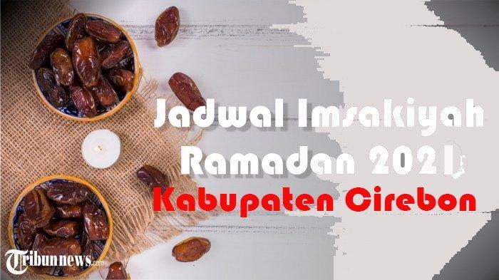 Jadwal Imsak, Buka Puasa, dan Salat Lima Waktu untuk Kabupaten Cirebon Rabu 14 April 2021