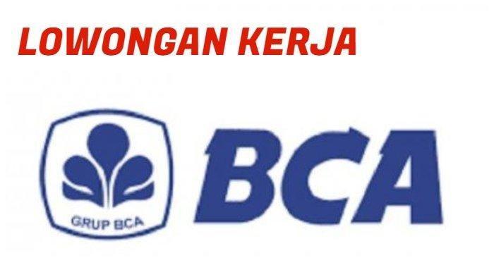 INFO Lowongan Pekerjaan Hari Ini, Bank BCA Buka Banyak Posisi dan Lowongan Kampus UMI Makassar