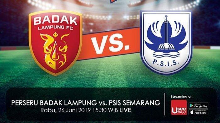 LIVE STREAMING Badak Lampung FC vs PSIS Semarang Liga 1 2019 Sore Ini Pukul 15.30 WIB