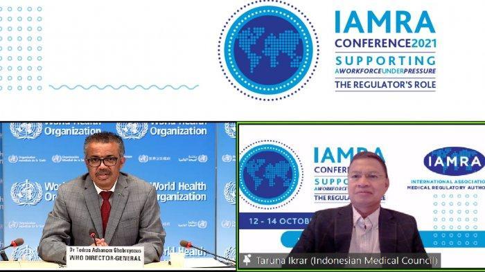 Ketua Konsil Kedokteran, Prof. dr. Taruna Ikrar, M.Biomed, Ph.D, dan Direktur Jenderal WHO, Tedros Adhanom Ghebreyesus, berbicara dalam forum IAMRA 2021 Virtual Conference, 12-14 Oktober 2021