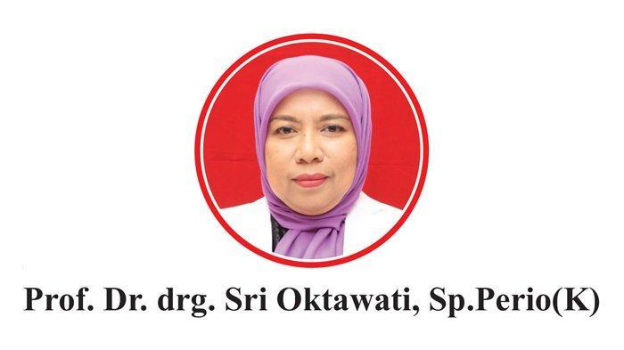 Profil Prof Sri Oktawati, Dokter Gigi Spesialis Periodonsia yang Aktif di Berbagai Kegiatan Sosial