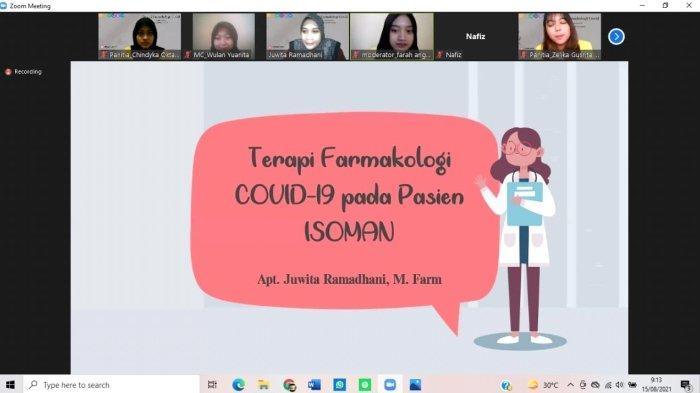 Webinar ini berisi pemaparan materi terapi farmakologi Covid-19 ada pasien isolasi mandiri,orang tanpa gejala (OTG) dan gejala ringan oleh narasumber apt. Juwita Ramadhani, M.Farm.